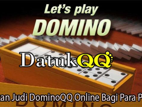 Keunikan Judi DominoQQ Online Bagi Para Penjudi