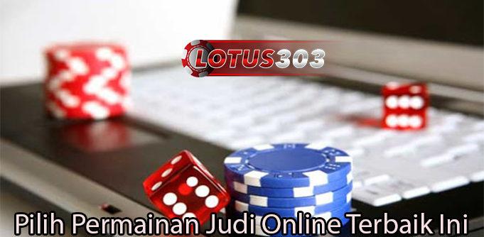 Pilih Permainan Judi Online Terbaik Ini